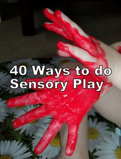 40 Ways to do Sensory Play - Re-pinned by @PediaStaff – Please Visit http://ht.ly/63sNt for all our pediatric therapy pins