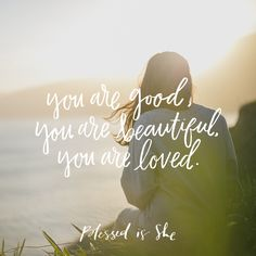 You are good. You are beautiful. You are loved. | truth + encouragement | daily Catholic devotions |