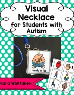 Visual Necklace for Students with Autism: Use these visuals to quickly reinforce verbal directions or redirect student behavior. Print, laminate, and cut out each visual. Hole punch the visual at the top or in the corner. Place selected visuals on a binder ring and attach to a lanyard.
