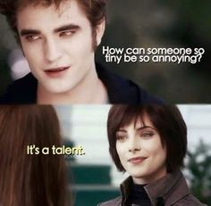 The Twilight Saga . How can someone so tiny be so annoying? It's a talent. Twilight Film, Twilight Jokes, Twilight Saga Quotes, Twilight Saga Series, Twilight Edward, Twilight New Moon, Alice Twilight, Twilight Cast, Alice Cullen