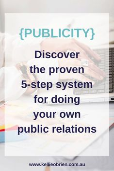 Publicity: Discover the proven system for doing your own public relations - Kellie O'Brien Online Publications, Public Relations, How To Plan, Tips, Counseling
