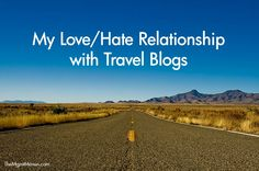 My love/hate relationship with travel blogs.