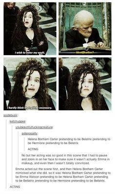 Helena Bonham Carter pretending to be Emma Watson pretending to be Hermione pretending to be Bellatrix