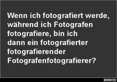 Wenn ich fotografiert werde, während ich Fotografen.. | Lustige Bilder, Sprüche, Witze, echt lustig