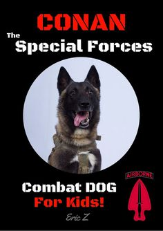 Kids Books: Meet Conan the Special Forces Combat DOG! Join him on this to get the terrorist in the world! Proud Of Me, Special Forces, Conan, Book Covers, My Books, Author, Meet, How To Get, Dogs