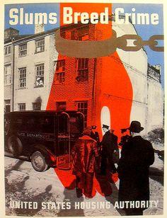 """Slums Breed Crime"", Art: Lester Beall, 1941"