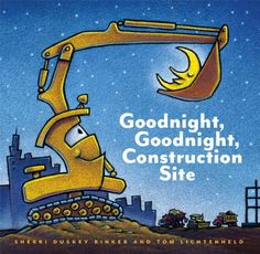13 great picture books about diggers, backhoes, and other construction vehicles.