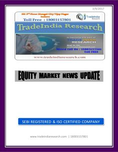 Stock Market Report for 9th March 2017- TradeIndia Research https://www.tradeindiaresearch.com/freetrial.php