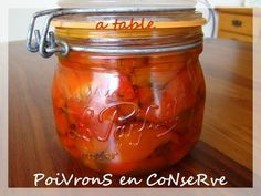 poivrons conserve2 Canning Food Preservation, Preserving Food, Olives, Spice Mixes, Canning Recipes, Preserves, A Table, Pickles, Mason Jars