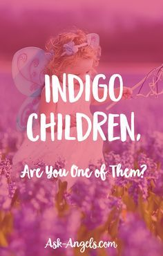 Indigo Children, Are You One of Them?