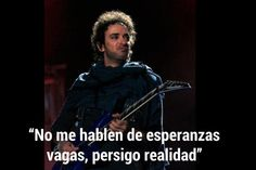 gustavo cerati Soda Stereo, Words Quotes, Wise Words, Frases Marketing, Perfect Word, Street Signs, Spanish Quotes, Ed Sheeran, Music Lyrics