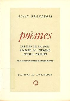 GRANDBOIS, ALAIN. Poèmes : Les Îles de la Nuit, Rivages de l'Homme, L'Étoile Pourpre (Dédicacé).
