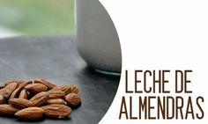Leche de almendras, Alimentos saludables (Click en la imagen)