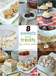 8 Sweets and Treats YOU want to make! Delicious and easy, make them and impress your family and friends!