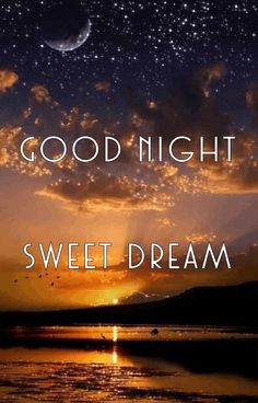 Good Night Greetings, Good Night Messages, Good Night Wishes, Good Night Sweet Dreams, Good Night Quotes, Good Night Thoughts, Good Night Image, Good Night Beautiful, Evening Quotes