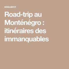 Road-trip au Monténégro : itinéraires des immanquables