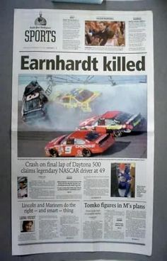 Sad day for Nascar...loss of an icon. We had all seen drivers walk away from worse wrecks. No one could believe that Dale Earnhardt had died!