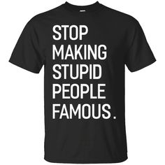 """Would you want to wear this shirt?  If so comment """"Yes, i want"""" below.  Click Here To Buy ----->This Is A Perfect Shirt For You!  Check it out >>   Stop Making Stupid People Famous Funny Saying T Shirt   https://sudokutee.com/product/stop-making-stupid-people-famous-funny-saying-t-shirt/  #StopMakingStupidPeopleFamousFunnySayingTShirt  #StopStupidFunny #MakingSayingT #StupidSaying #PeopleT #Famous #FunnyShirt #SayingT #T #Shirt # #"""