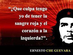 Qué culpa tengo yo de tener la sangre roja y el corazón a la Izquierda. Che Guevara Quotes, Che Guevara Images, Victor Jara, Top Secret, Ernesto Che, Quotes En Espanol, I Love Reading, Some Quotes, Worlds Of Fun
