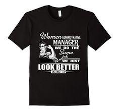 Men's Women Administrative Manager We Look Better T-Shirt Gift 2XL Black