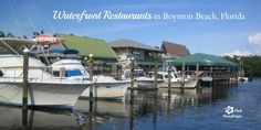 These three waterfront restaurants in Boynton Beach are must see while you are on your South Florida vacation. They are a little bit off the beaten path but this is where you will find some of the best casual waterfront restaurants.