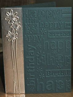 handmade birthday card ... birthday words embossing folder texture .. luv the tall embossing folder flowers done in metal duct tape ... gorgeous effect!