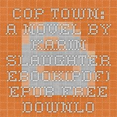 Cop Town: A Novel by Karin Slaughter Ebook(PDF) EPUB Free Download ~ Download Paid E-Books For Free