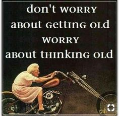 """Birthday Quotes : """"Don't worry about getting old, worry about thinking old"""" anon Super Quotes, Great Quotes, Inspirational Quotes, Happy Birthday Quotes, Happy Birthday Wishes, Birthday Funnies, Citation Age, Life Quotes, Funny Quotes"""