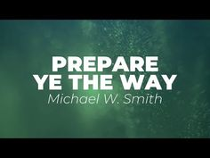 Michael W. Smith - Prepare Ye The Way (Official Lyric Video) Music & Lyrics by Michael W. Smith Original Composition by Michael W. Smith Michael W. Music Lyrics, Words, Youtube, Lyrics, Song Lyrics, Youtubers, Horse, Youtube Movies