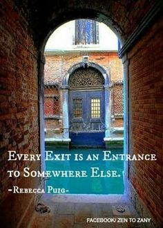 Every Exit is an Entrance to Somewhere Else. Door Quotes, Little Things Quotes, Light My Fire, Irish Traditions, Barcelona Cathedral, Venice, Life Is Good, Taj Mahal, Entrance