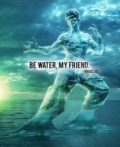 15 Amazing Life Lessons from Bruce Lee - Be Water my Friend