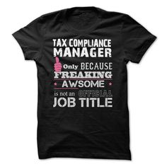 Tax Compliance Manager Only Because Freaking Awesome Is Not An Is Not An Official Job Title T-Shirt, Hoodie Tax Manager