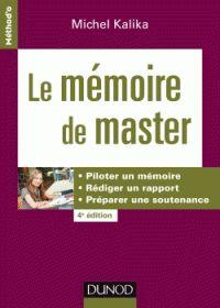 Le mémoire de master / Michel Kalika . - Dunod, 2016 http://bu.univ-angers.fr/rechercher/description?notice=000808280