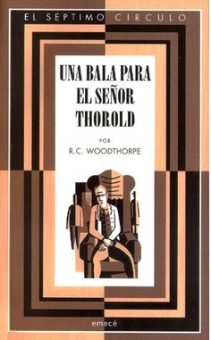 https://flic.kr/p/CENPnV   Una bala para el senor Thorold - R.C. Woodthorpe
