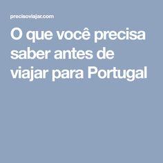 O que você precisa saber antes de viajar para Portugal