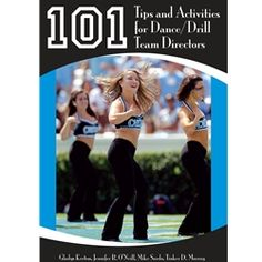 101 tips and activities for dance/drill team directors.