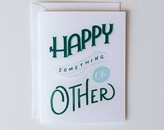 Happy Something or Other Card 1pc