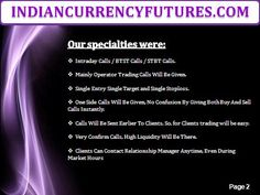 Currency futures trading tips, after well research on basis of both, Technical Analysis and Fundamental Analysis. Contact @ 9025298478 Visit @ http://www.indiancurrencyfutures.com/