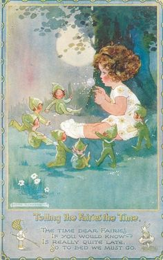 Artist: Agnes Richardson Telling the Fairies the Time.. The time dear Fairies if you would know is really quite late. So to bed we must go.