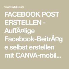FACEBOOK POST ERSTELLEN - Auffälige Facebook-Beiträge selbst erstellen mit CANVA-mobilen APP ! - YouTube Studio App, Mobile App, Personal Branding, Web Design, Youtube Kanal, Online Marketing, Poster, Facebook, Templates