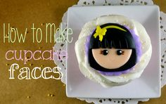 Bake Happy: How to Make Cupcake Faces (Easy Version)