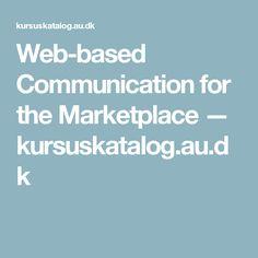 Web-based Communication for the Marketplace — kursuskatalog.au.dk