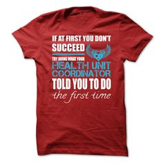 Try Doing What Your Health Unit Coordinator Told You To Do T-Shirt, Hoodie Health Unit Coordinator
