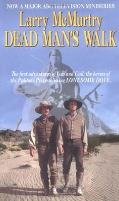 Dead Man's Walk (Lonesome Dove) by Larry McMurtry Good Books, Books To Read, Lonesome Dove, Texas Man, Native American Warrior, Dead Man Walking, Dove Men, Cinema Movies, Book Authors