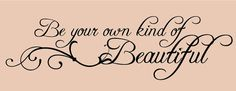 Be your own kind of beautiful Vinyl Lettering Wall Decal Wall Sticker Kids Bedroom or Bathroom on Etsy, $12.00