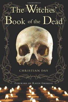 "Witch Library:  #Witch #Library ~ ""The Witches' Book of the Dead,"" by Christian Day, Raven Grimassi."