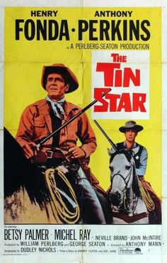 THE TIN STAR (1957) - Henry Fonda - Anthony Perkins - Betsy Palmer - Michel Ray - Neville Brand - John McIntire - Directed by Anthony Mann - Paramount - Movie Poster.