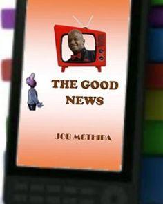 A published Author — The Good News ebook by Job Mothiba - Rakuten Kobo Good News, Author, Christian, Good Things, Books, Libros, Book, Writers, Book Illustrations
