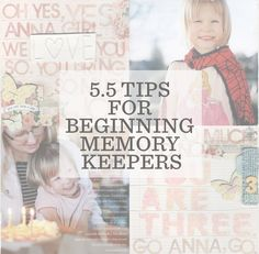 5.5 Tips For Beginning Memory Keepers from Ali Edwards