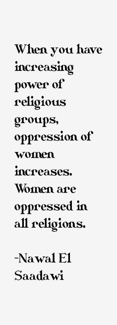 Internation Women's Day, March 8./ Nawal El Saadawi quote